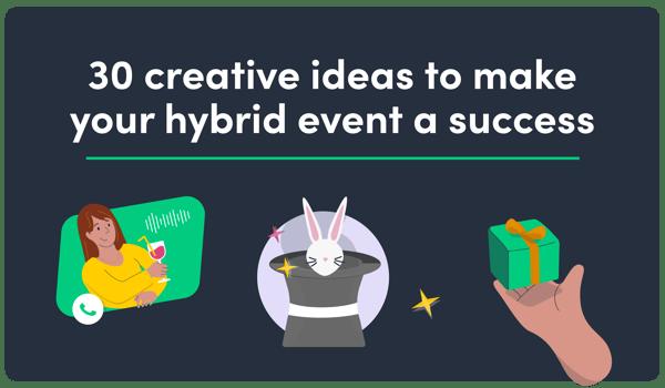 G. 30 creative ideas to make your hybrid event a success
