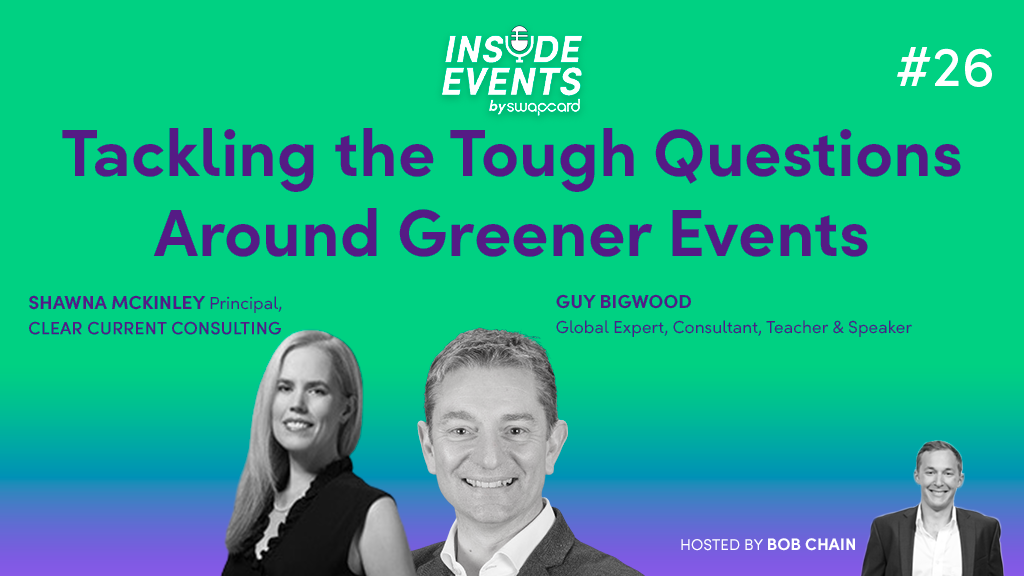 Tackling the Tough Questions Around Greener Events with Shawna McKinley & Guy Bigwood