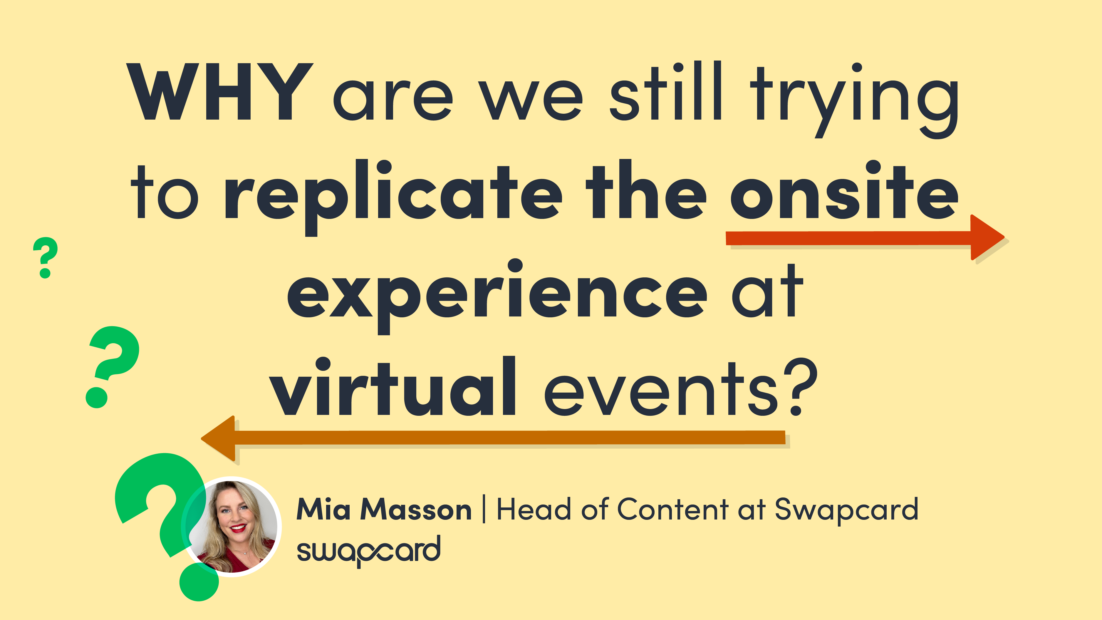 Why are we still trying to replicate the onsite experience at virtual events?
