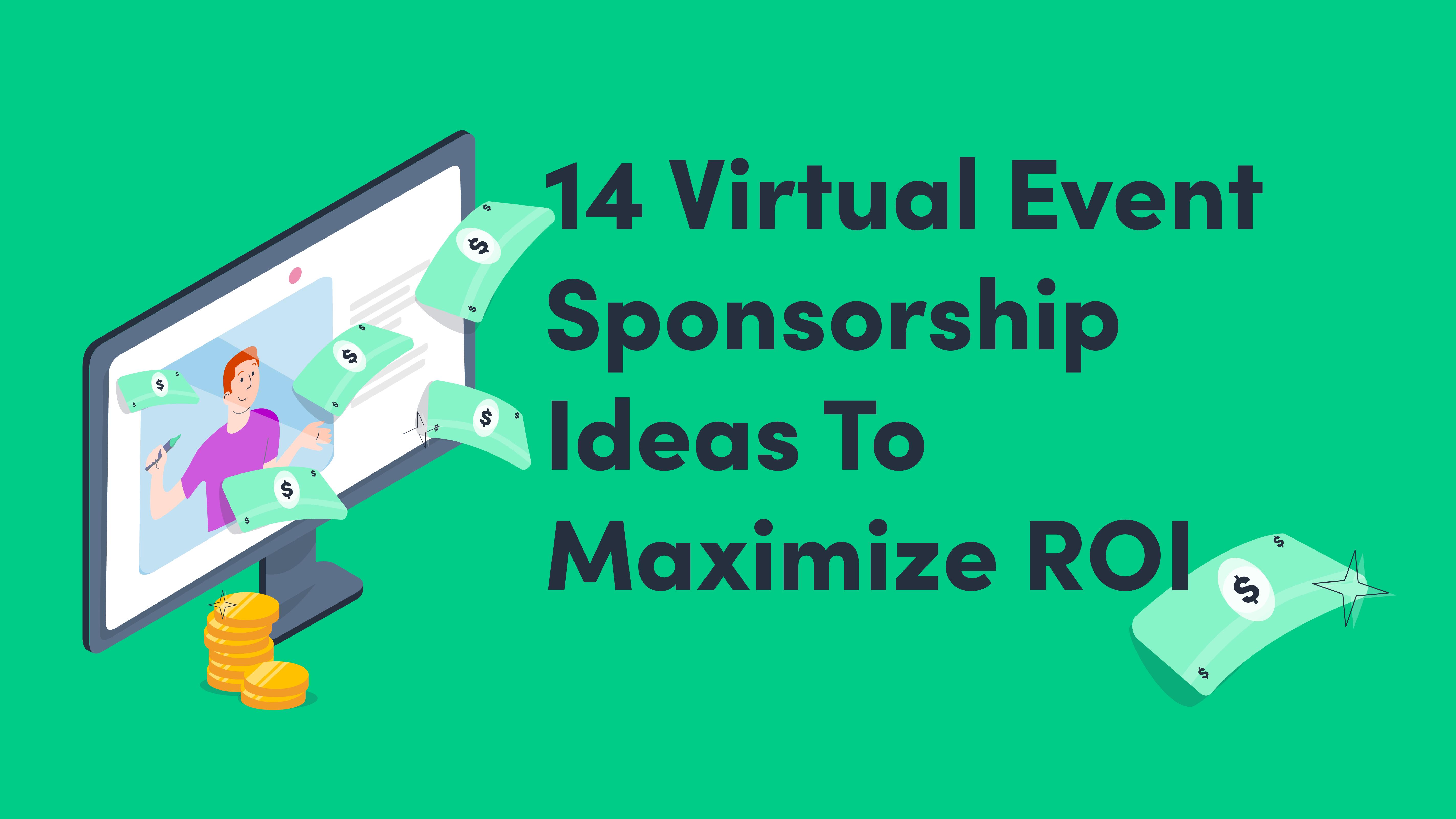 14 Virtual Event Sponsorship Ideas To Maximize ROI