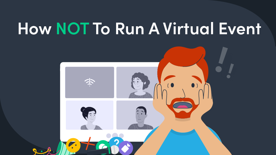 How NOT To Run A Virtual Event